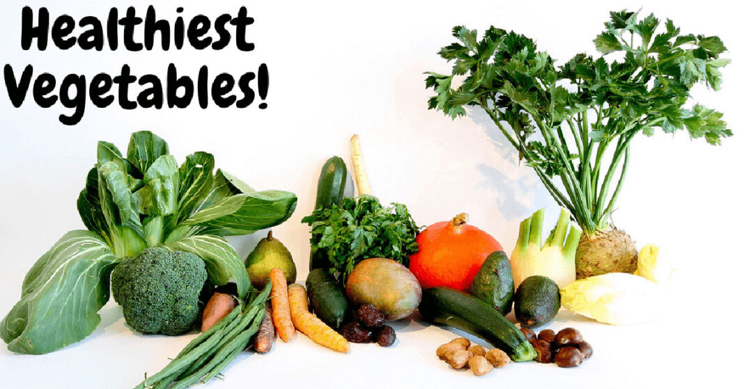 Healthiest vegetables that you should be eating